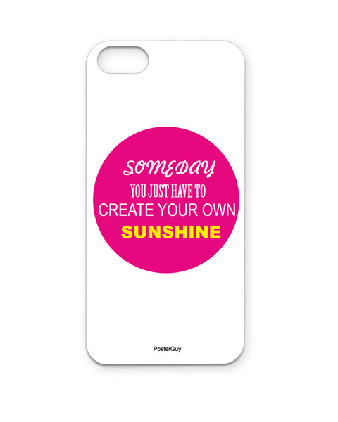 PosterGuy create Your Own Sunshine Motivational /Impirational Quote  Iphone 5 / 5S Case / Cover