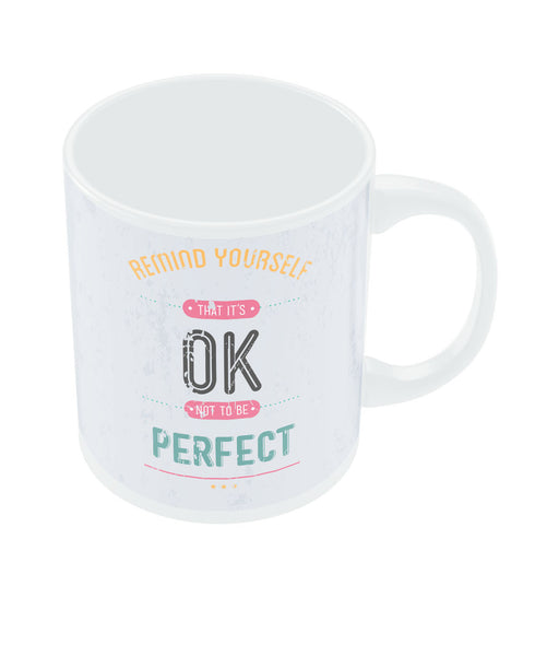 Remind Yourself! Perfect Mug