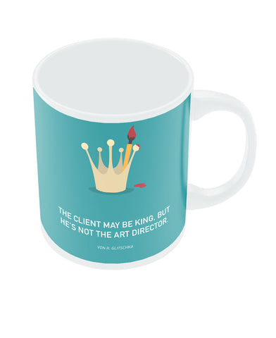 Client May Be The King Mug