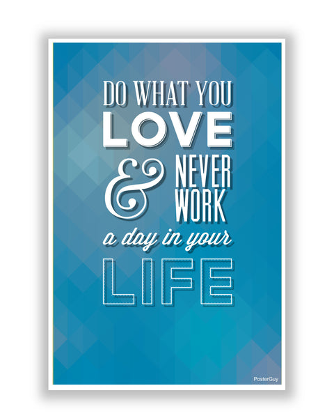 Buy Motivational Posters Online | Never Work a Day Motivational Poster | PosterGuy.in