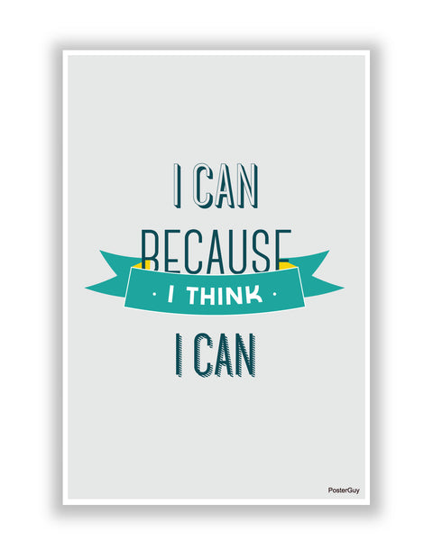 Buy Motivational Posters Online | I Can Because I Think I Can(Grey) Motivational Poster | PosterGuy.in