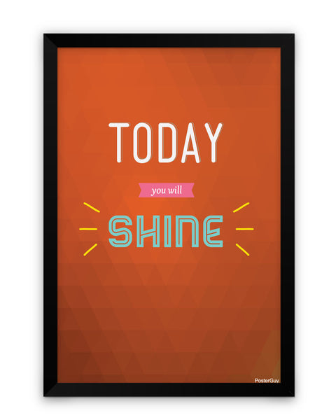 Framed Poster | Today You Will Shine Laminated Framed Poster PosterGuy.in