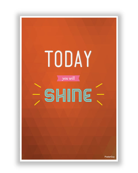 Buy Motivational Posters Online | Today You Will Shine Poster | PosterGuy.in
