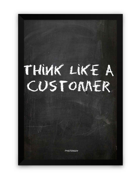 Framed Poster | Think  Like a Customer Motivational Quote Matte Laminated Framed Poster PosterGuy.in