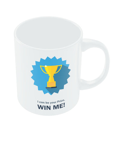I Can Be Your Prize Mug