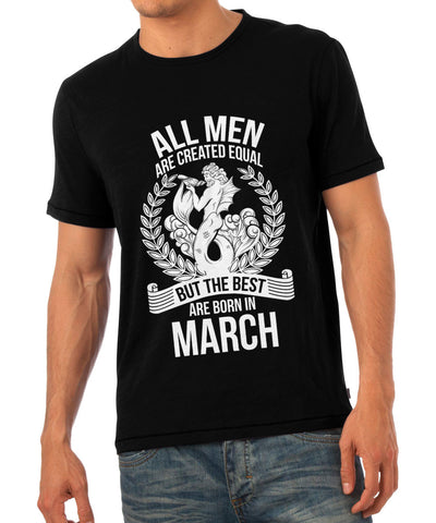 The Best are born in March Men T-Shirt