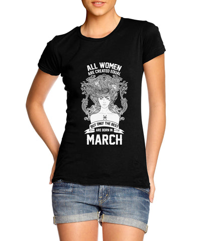 The Best are born in March Women T-Shirt