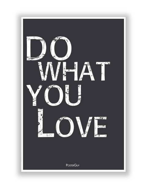 Buy Motivational Posters Online | Do what you Love Quote Motivational Poster   Black | PosterGuy.in