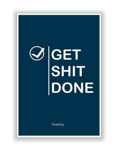 Buy Motivational Posters Online | Get Shit Done Quote Poster (Dark Blue) | PosterGuy.in