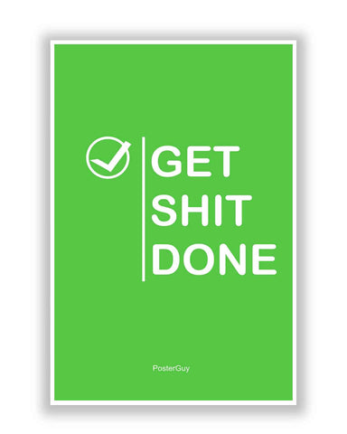 Buy Motivational Posters Online | Get Shit Done Quote Poster (Green) | PosterGuy.in