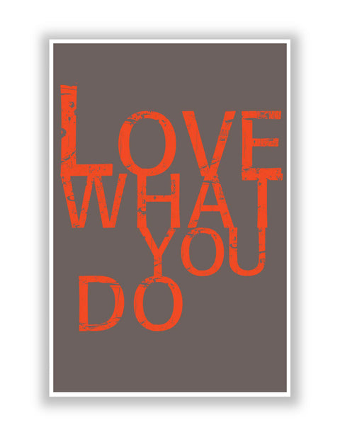 Buy Motivational Posters Online | Love What You Do Quote Poster | PosterGuy.in