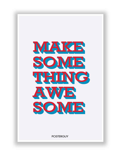 Buy Motivational Posters Online | Make Something Awesome Quote Motivational Poster | PosterGuy.in