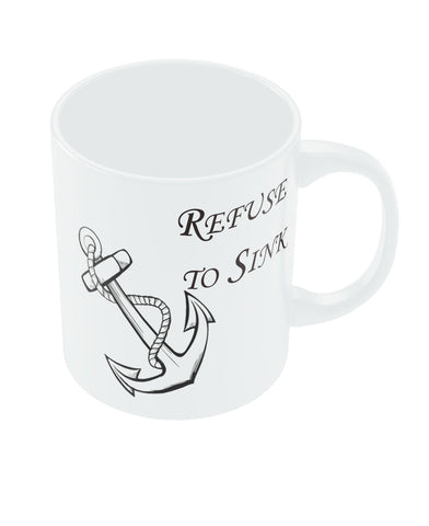 PosterGuy Refuse To Sink Anchor Motivational/Inspirational White Ceramic Coffee Mug
