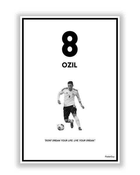 Buy Sports Posters Online | Don't Dream, Live Your Dream by Mezut Ozil Poster for Motivation | PosterGuy.in