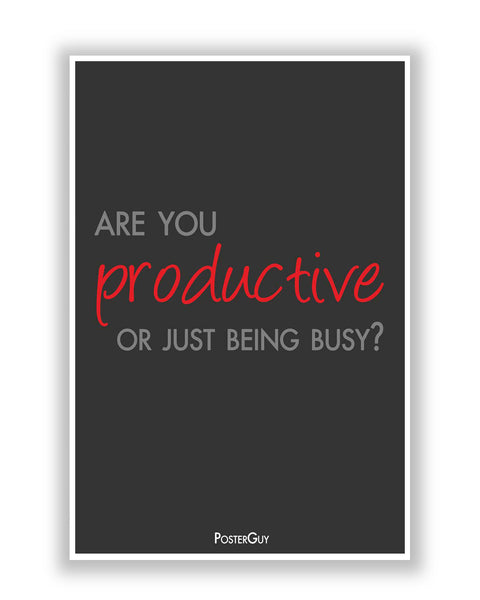 Buy Motivational Posters Online | Are you being Productive Motivational Poster | PosterGuy.in