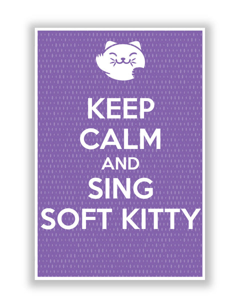 Buy TV Posters Online | Keep Calm And Sing Soft Kitty Poster | PosterGuy.in