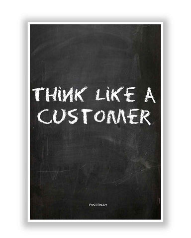 Buy Motivational Posters Online | Think Like A Customer Office Quote Poster  | PosterGuy.in