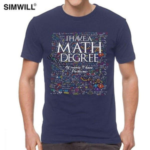 I Have Mathematics Degree Of Course I Have Problems T Shirt Classic Soft Cotton T-Shirt for Men Short Sleeves Crew Neck Math Tee