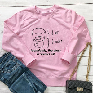 Technically the glass is always full Sweatshirt Women Cotton Casual maths physics Funny Hoodie Lady Girl Top Drop Ship 7 Colors