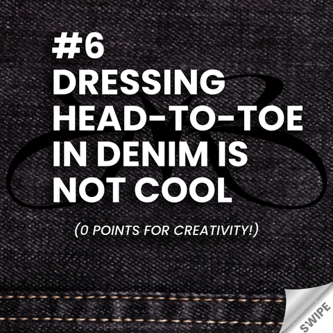 heels and jeans rule - dressing head to toe in denim is not cool - Roberto Ruivo