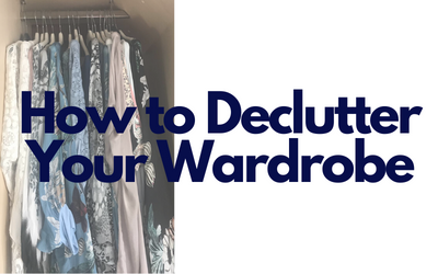How to Declutter your Wardrobe – Step by Step