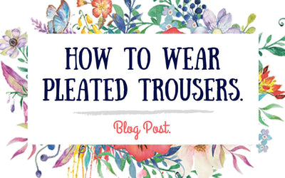 How To Wear Pleated Trousers