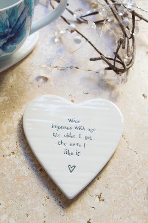 "Porcelain Heart Coaster ""Wine Improves With Age The Older I Get The More I Like It"""