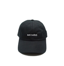 Load image into Gallery viewer, Dad Hat - not today.