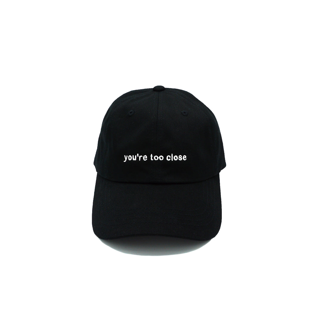 Dad Hat - you're too close (front)