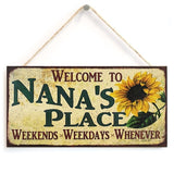 Mother's Day gift to NANA Sunflower Saying, Welcome to Nana's Place Weekends, Weekdays, Whenever Decorative