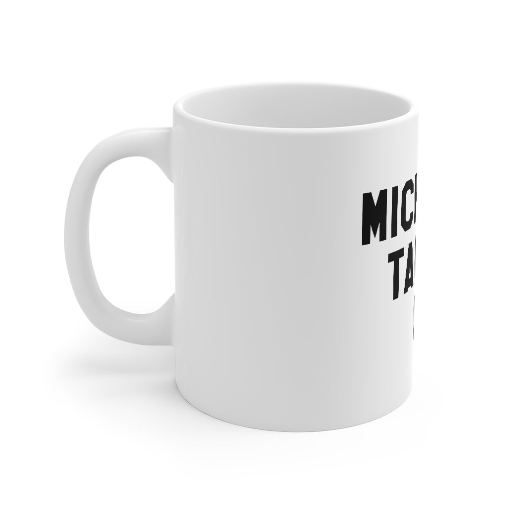 11oz Michelle Taught Me Mug