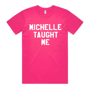 Michelle Taught Me Tee