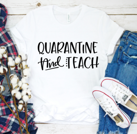 Quarantine and Teach White Graphic Tee