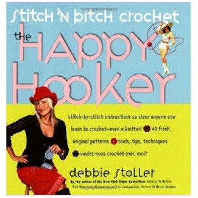 Stitch 'N Bitch Crochet by Debbie Stoller
