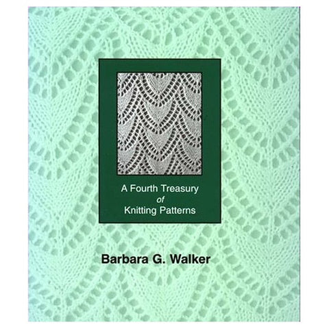 A Fourth Treasury of Knitting Pattern by Barbara G. Walker