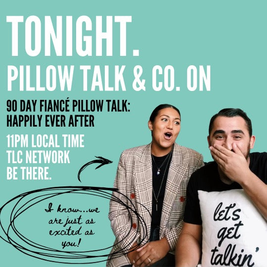 Pillow Talk & Co., Featured on 90 Day Fiancé Pillow Talk