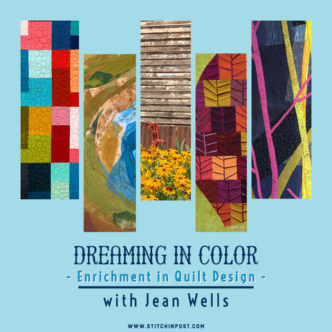 Dreaming in Color with Jean Wells Enrichment in Quilt Design