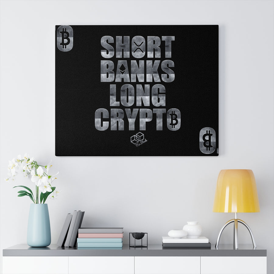Short Banks, Long Crypto Bitcoin Ethereum and XRP Wallart Canvas