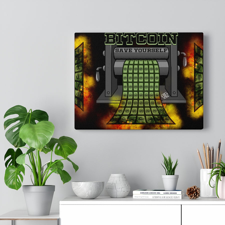 Bitcoin Save Yourself, Money Printer go BRR Canvas Wall art