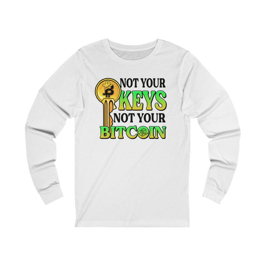 Not Your Keys, Not Your Bitcoin - Unisex Long Sleeve Tee