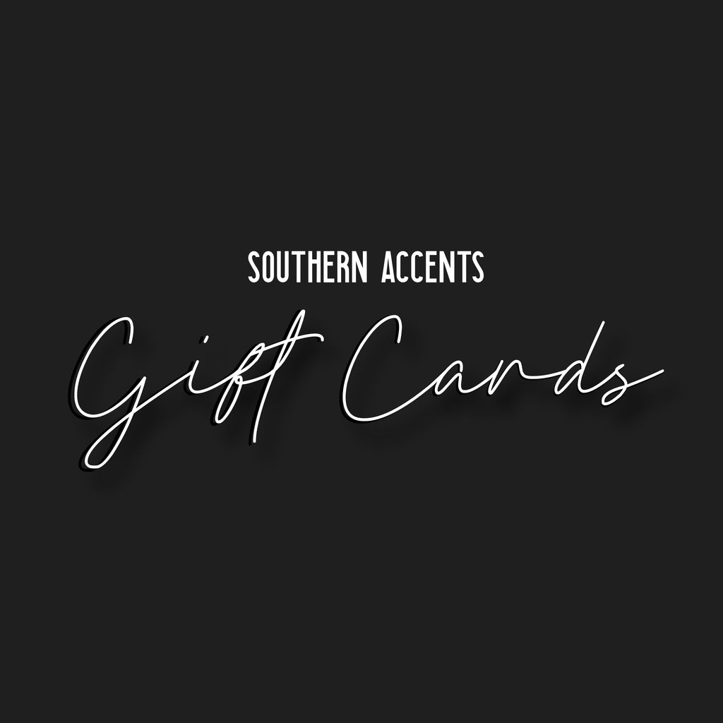 SOUTHERN ACCENTS GIFT CARDS