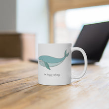 Load image into Gallery viewer, Be Happy ALWAYS Whale Mug