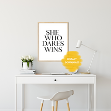 Load image into Gallery viewer, She Who Dares Wins Wall Art Printable