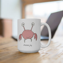 Load image into Gallery viewer, Choose Joy Crabby Mug
