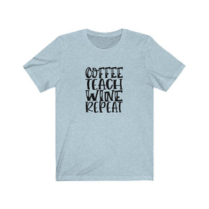 Coffee Teach Wine Repeat Unisex Short Sleeve Tee