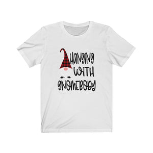 Hanging with Gnomebody Unisex Jersey Short Sleeve Tee