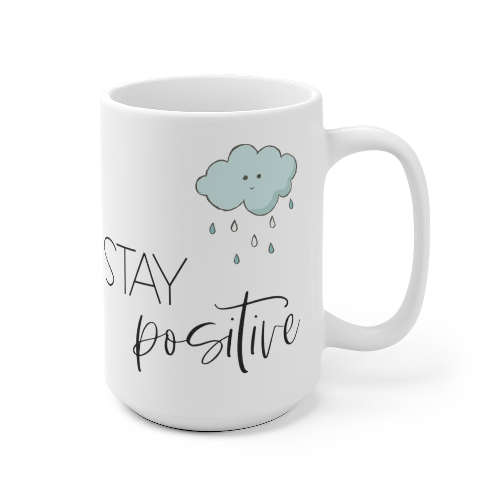 Stay Positive White Ceramic Mug