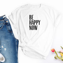 Load image into Gallery viewer, Be Happy Now Unisex Jersey Short Sleeve Tee