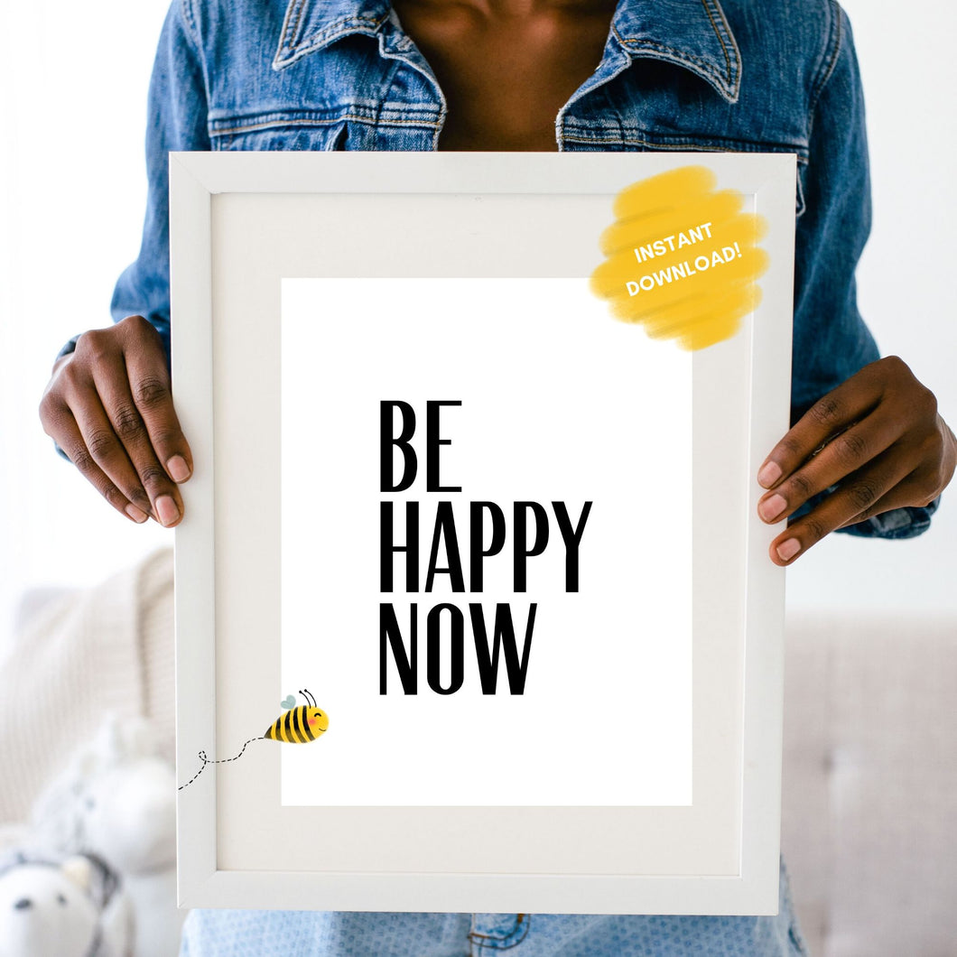 Be Happy NOW Wall Print,  Digital Wall Art Print