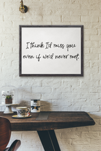 Load image into Gallery viewer, I think I'd Miss You Wall Print,  Digital Wall Art Print, Movie Quote